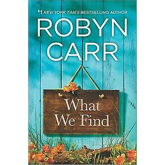 What We Find by Robyn Carr - 9780778318859 Book