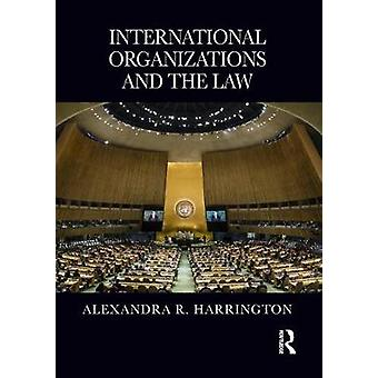 International Organizations and the Law by International Organization