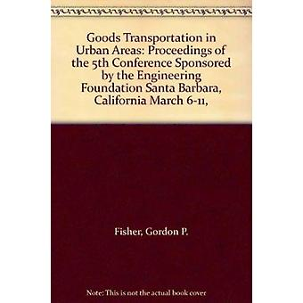 Goods Transportation in Urban Areas - Proceedings of the 5th Conferenc