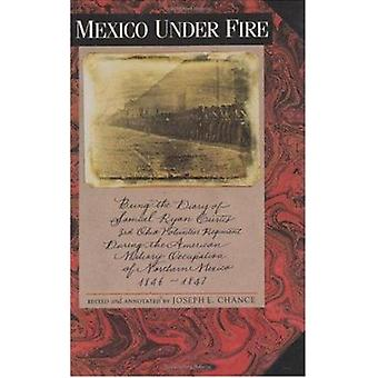 Mexico under Fire - Being the Diary of Samuel Ryan Curtis - 3rd Ohio V