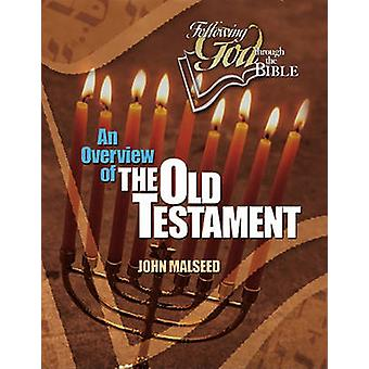 Following God Through the Bible - An Overview of the Old Testament by