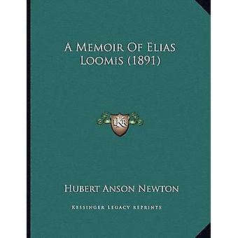 A Memoir of Elias Loomis (1891) by Hubert Anson Newton - 978116587952