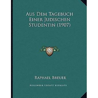 Aus Dem Tagebuch Einer Judischen Studentin (1907) by Raphael Breuer -