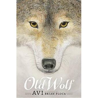 Old Wolf - A Fable by Avi - Brian Floca - 9781442499218 Book
