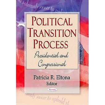 Political Transition Process - Presidential and Congressional by Patri