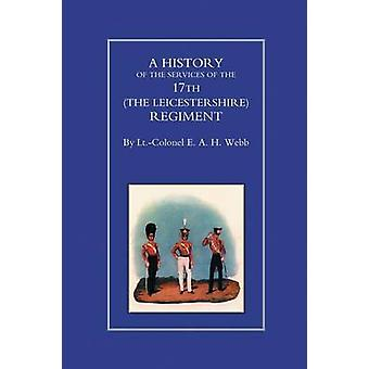 History of the Services of the 17th (the Leicestershire) Regiment by