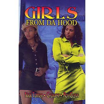 Girls from Da Hood (New edition) by Nikki Turner - Chunichi - Roy Gle