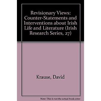 Revisionary Views - Counter-Statements and Interventions about Irish L
