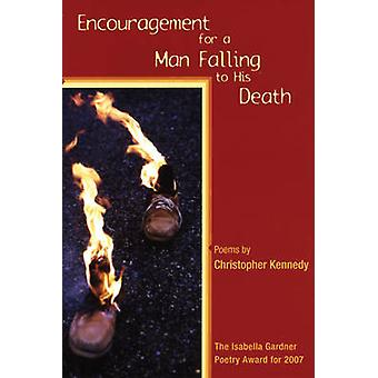 Encouragement for a Man Falling to His Death by Christopher Kennedy -