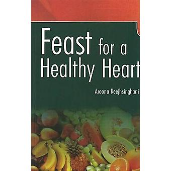 Feast for a Healthy Heart by Aroona Reejhsinghani - B. L. Jain - 9788