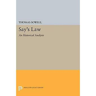 Say's Law - An Historical Analysis by Thomas Sowell - 9780691619569 Bo