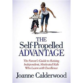 The Self-Propelled Advantage by Joanne Calderwood - 9781614482963 Book