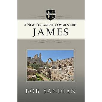 James - A New Testament Commentary by Bob Yandian - 9781680310818 Book
