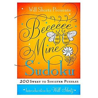 Will Shortz Presents Be Mine Sudoku - 200 Sweet to Sinister Puzzles by