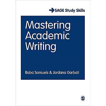 Mastering Academic Writing by Boba Samuels