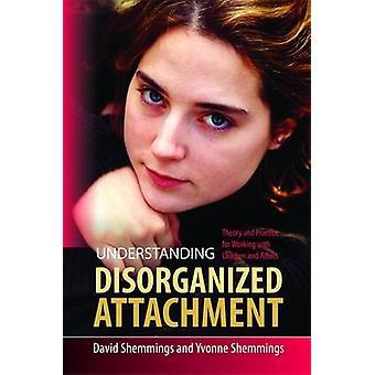 Informatie over ongeorganiseerd gehechtheid door David Shemmings