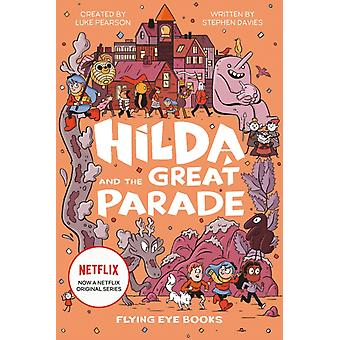 Hilda and the Great Parade Netflix Original Series Book 2 by Davies & Stephen