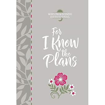 For I Know the Plans Morning and Evening Devotional par Broadstreet Publishing
