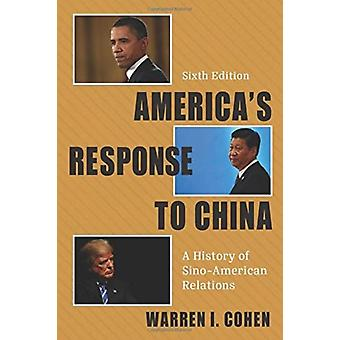 Americas Response to China by Warren I. Cohen