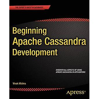 Beginning Apache Cassandra Development by Mishra & Vivek