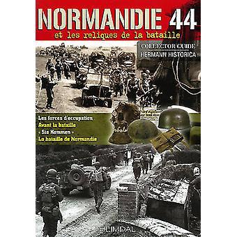 Normandie 1944  Reliques Du Champ De Bataille by Francois de Lannoy
