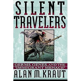 Silent Travelers by Kraut & Alan M.