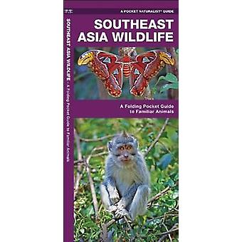 Southeast Asia Wildlife - A Folding Pocket Guide to Familiar Animals b
