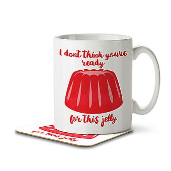 I Don't Think You're Ready For This Jelly - Mug and Coaster