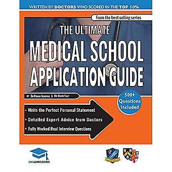 Le Guide d'Application Ultimate Medical School: Expertise détaillée par des médecins, des centaines de UKCAT & BMAT Questions, écrire la déclaration personnelle parfaite, entièrement travaillé véritable entrevue Questions