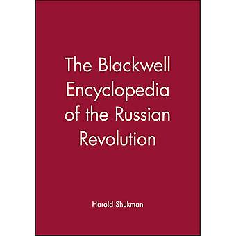 The Blackwell Encyclopaedia of the Russian Revolution by Shukman & Harold