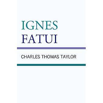 IGNES FATUI                   PB by Taylor & Charles Thomas