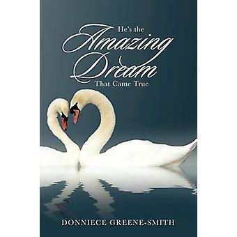 Hes the Amazing Dream That Came True by GreeneSmith & Donniece
