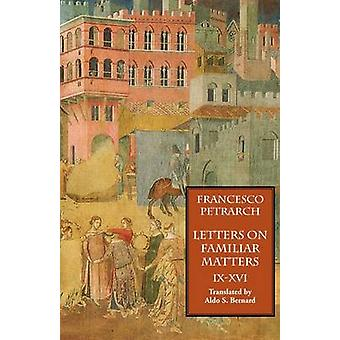 Letters on Familiar Matters Rerum Familiarium Libri Vol. 2 Books IXXVI by Petrarch & Francesco