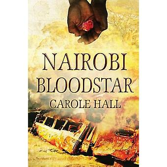Nairobi Bloodstar by Hall & Carole