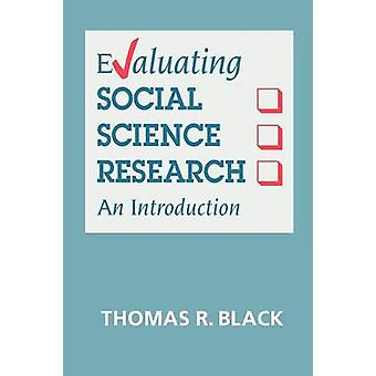 Evaluating Social Science Research An Introduction by Black & Thomas R.