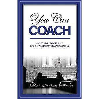 You Can Coach by Comiskey & Joel