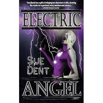 Electric Angel by Dent & Sue