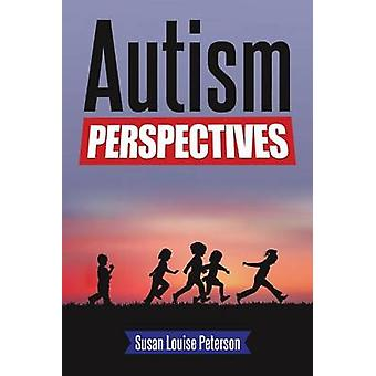 Autism Perspectives by Peterson & Susan Louise