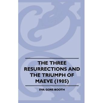 The Three Resurrections and the Triumph of Maeve 1905 by GoreBooth & Eva