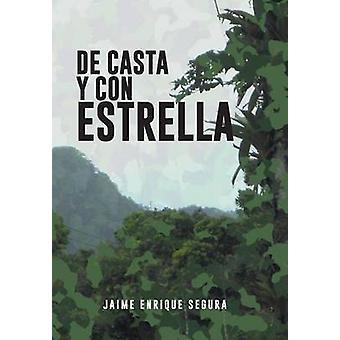 de Casta y Con Estrella by Segura & Jaime Enrique