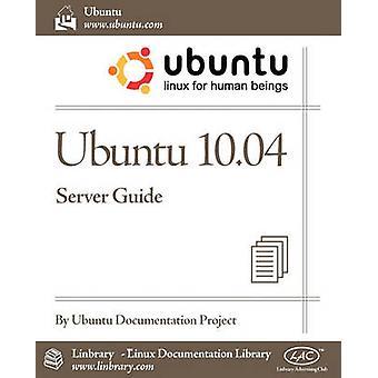 Ubuntu 10.04 Lts Server Guide by Ubuntu Documentation Project