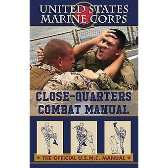 U.S. Marines Closequarter Combat Manual by U.S. Marine Corps