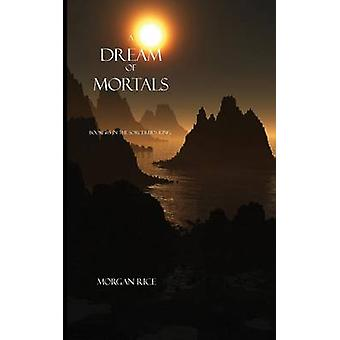 A Dream of Mortals Book 15 in the Sorcerers Ring by Rice & Morgan