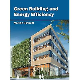 Green Building and Energy Efficiency by Schmidt & Matilda