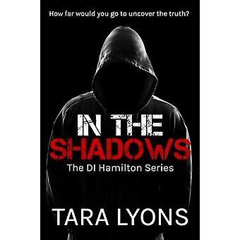 In The Shadows by Lyons & Tara