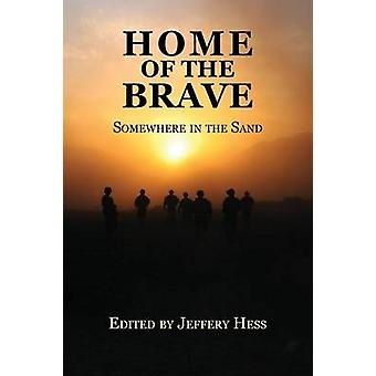 Home of the Brave Somewhere in the Sand by Hess & Jeffrey