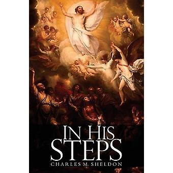 In His Steps by Sheldon & Charles Monroe