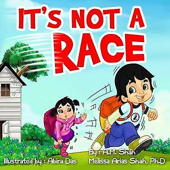 Its Not a Race by Shah & A.M.