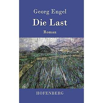 Die Last by Georg Engel