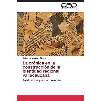 La crnica en la construccin de la identidad regional vallecaucana par Martnez Rivera Katherine